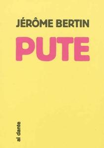 Pute - JérômeBertin