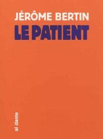 Le patient - JérômeBertin