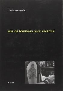 Pas de tombeau pour Mesrine - CharlesPennequin