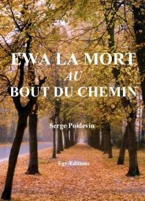 Ewa la mort au bout du chemin - SergePoidevin