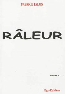 Râleur - FabriceTalon