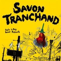 Savon Tranchand - SophieLe Roy