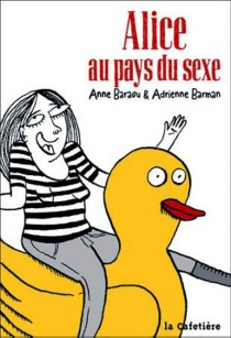 Alice au pays du sexe - AnneBaraou