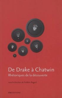 De Drake à Chatwin : rhétoriques de la découverte -