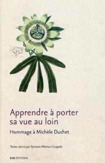 Apprendre à porter sa vue au loin : hommage à Michèle Duchet -