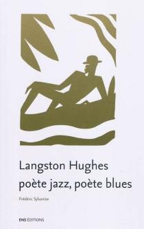 Langston Hughes : poète jazz, poète blues - FrédéricSylvanise