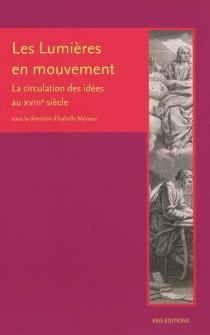 Les Lumières en mouvement : la circulation des idées au XVIIIe siècle -