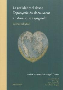 La realidad y el deseo : toponymie du découvreur en Amérique espagnole, 1492-1520 -