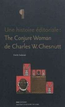 Une histoire éditoriale : The conjure woman de Charles W. Chesnutt - CécileCottenet