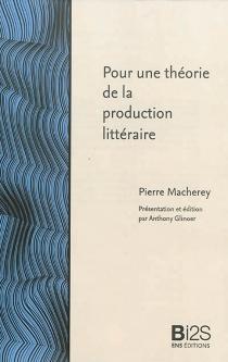 Pour une théorie de la production littéraire - PierreMacherey