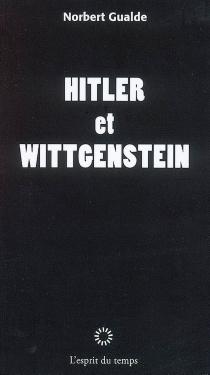 Hitler et Wittgenstein - NorbertGualde