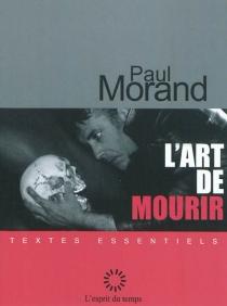 L'art de mourir - PaulMorand