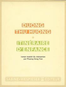 Itinéraire d'enfance - Thu HuongDuong