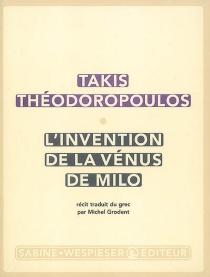 L'invention de la Vénus de Milo : récit - TakisTheodoropoulos