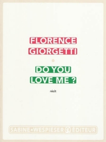 Do you love me ? - Florence Giorgetti