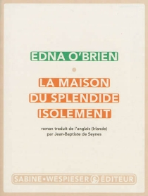 La maison du splendide isolement - Edna O'Brien