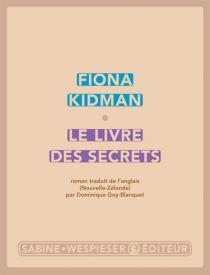 Le livre des secrets - FionaKidman