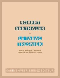 Le tabac Tresniek - RobertSeethaler