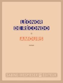 Amours - Léonor deRécondo
