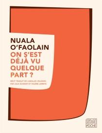 On s'est déjà vu quelque part ? : les mémoires accidentels d'une femme de Dublin - NualaO'Faolain