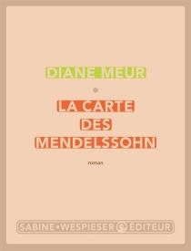La carte des Mendelssohn - DianeMeur