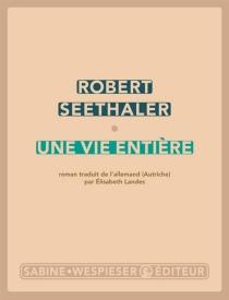 Une vie entière - RobertSeethaler