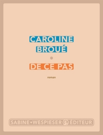 De ce pas - CarolineBroué