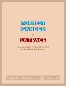 La trace - ForrestGander