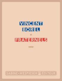 Fraternels - VincentBorel