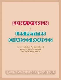 Les petites chaises rouges - EdnaO'Brien