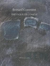 Triptyque de l'ongle - BernardComment