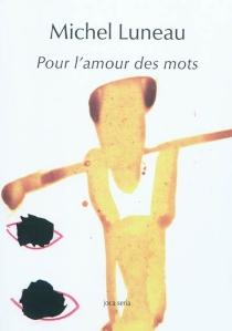 Pour l'amour des mots : aphorimes - MichelLuneau