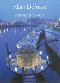 Retour à la ville - AlainDefossé