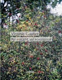Ni enfant, ni rossignol - VirginieGautier