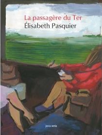 La passagère du TER - ElisabethPasquier