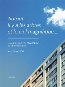 Autour il y a les arbres et le ciel magnifique... - Lycée Alfred Nobel