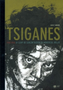 Tsiganes : 1940-1945, le camp de concentration de Montreuil-Bellay - KkristMirror