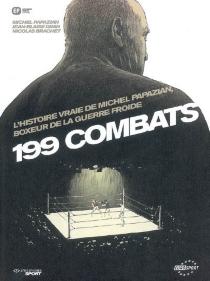 199 combats : l'histoire vraie de Michel Papazian, boxeur de la guerre froide - NicolasBrachet