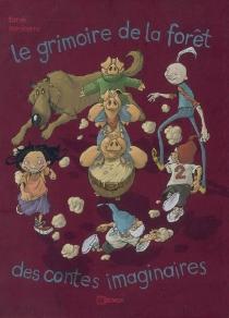 Le grimoire de la forêt des contes imaginaires - AurélienMorinière