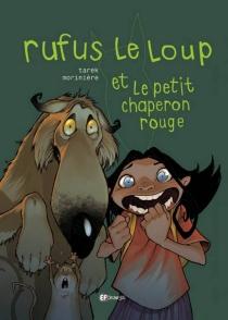 Rufus le loup et le petit chaperon rouge - AurélienMorinière