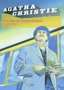 Le crime de l'Orient-Express - FrançoisRivière