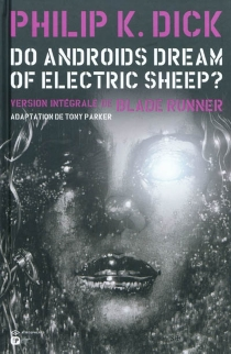 Do androids dream of electric sheep ? : version intégrale de Blade runner, n° 2 - Philip Kindred Dick