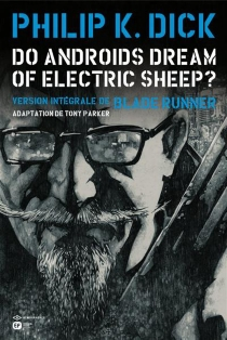 Do androids dream of electric sheep ? : version intégrale de Blade runner, n° 3 - Philip Kindred Dick