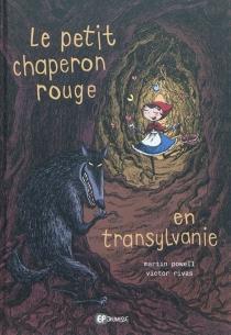 Le Petit Chaperon rouge en Transylvanie - MartinPowell