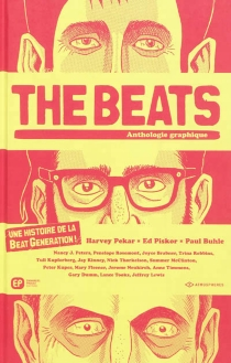 The Beats : anthologie graphique : une histoire de la Beat Generation ! - Harvey Pekar