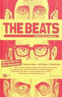 The Beats : anthologie graphique : une histoire de la Beat Generation ! - HarveyPekar