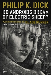 Do androids dream of electric sheep ? : version intégrale de Blade runner, n° 4 - Philip Kindred Dick