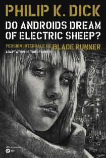 Do androids dream of electric sheep ? : version intégrale de Blade runner, n° 4 - Philip KindredDick