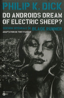 Do androids dream of electric sheep ? : version intégrale de Blade runner, n° 5 - Philip Kindred Dick