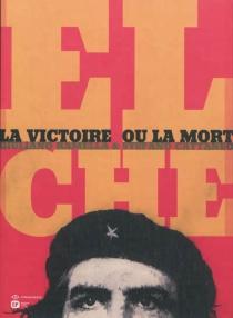 El Che : la victoire ou la mort - StefanoCattaneo